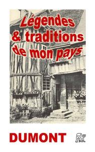 Émile Dumont - Légendes et traditions de mon pays.
