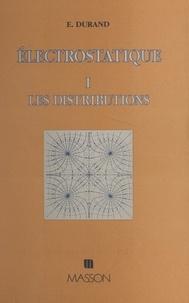 Émile Durand - Électrostatique (1) - Les distributions.