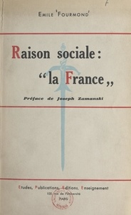 """Émile Fourmond et Joseph Zamanski - Raison sociale : """"la France""""."""