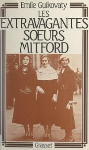 Émile Guikovaty - Les extravagantes sœurs Mitford.