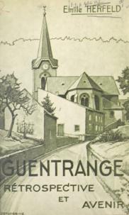 Émile Herfeld et Georges Ditsch - Guentrange - Rétrospective et avenir.