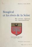 Émile Houth et Madeleine Houth - Bougival et les rives de la Seine - Des anciens vignerons aux impressionnistes.