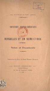 Émile Houth et J. Slonim-Parker - Souvenirs franco-américains à Versailles et en Seine-et-Oise - Notes et documents.
