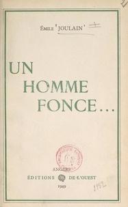 Émile Joulain et Guy Riobé - Un homme fonce... - Fernand Bonnin, 1907-1942.