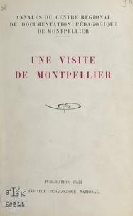 Émile Jourdan et Anne-Marie Sabria - Une visite de Montpellier.