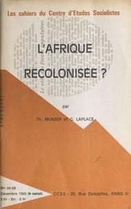 Émile Laplace et Thomas Münzer - L'Afrique recolonisée ?.