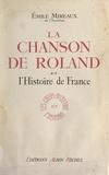 Émile Mireaux - La chanson de Roland et l'histoire de France.