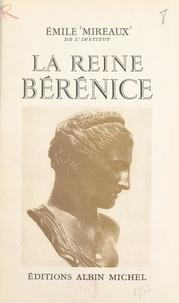 Émile Mireaux - La reine Bérénice.