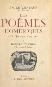 Émile Mireaux - Les poèmes homériques et l'histoire grecque (1) - Homère de Chios et les routes de l'étain.