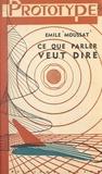 Émile Moussat - Ce que parler veut dire (1) - Entretiens radiophoniques sur l'étymologie des mots français.
