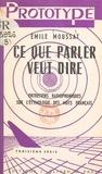 Émile Moussat - Ce que parler veut dire (3) - Entretiens radiophoniques sur l'étymologie des mots français.