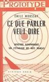 Émile Moussat - Ce que parler veut dire (6) - Entretiens radiophoniques sur l'étymologie des mots français.