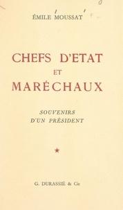 Émile Moussat - Chefs d'État et maréchaux - Souvenirs d'un président.