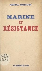 Émile Muselier - Marine et Résistance.