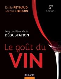 Émile Peynaud et Jacques Blouin - Le goût du vin - 5e éd - Le grand livre de la dégustation.