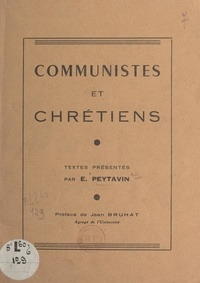 Émile Peytavin et Jean Bruhat - Communistes et chrétiens.