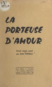 Émile Poiteau - La porteuse d'amour.