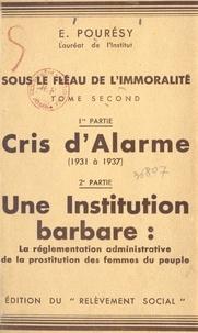 Émile Pourésy - Sous le fléau de l'immoralité (2). Cris d'alarme (1931 à 1937), une institution barbare : la réglementation administrative de la prostitution des femmes du peuple.