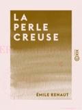 Émile Renaut - La Perle creuse.