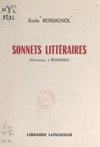Émile Rossignol - Sonnets littéraires - Hommage à Ronsard.