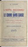 Émile Tizané et André Dumas - L'hôte inconnu dans le crime sans cause - Enquêtes, rapports et procès-verbaux sur les maisons hantées et leurs hôtes.