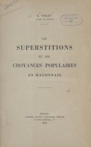 Émile Violet - Les superstitions et les croyances populaires en Mâconnais.
