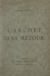 Émile Vitta - L'archet sans retour.