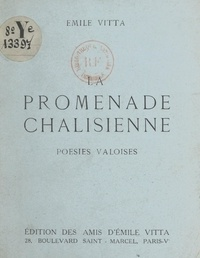 Émile Vitta - La promenade châlisienne - Poésies valoises.