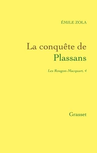 Émile Zola - La conquête de Plassans - Les Rougon-Macquart.