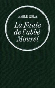 Émile Zola - La Faute de l'abbé Mouret - Les Rougon-Macquart.