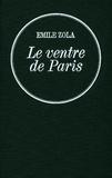 Émile Zola - Le ventre de Paris - Les Rougon-Macquart.