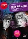 Émile Zola et Laurence Rauline - Naïs Micoulin et autres nouvelles - suivi d'une anthologie Du réalisme au naturalisme.