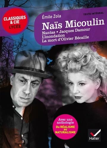 Naïs Micoulin et autres nouvelles. suivi d'une anthologie Du réalisme au naturalisme