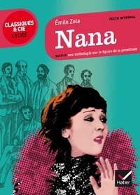 Émile Zola et Florian Pennanech - Nana - suivi d'un parcours sur la figure de la prostituée.