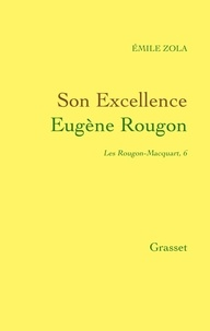 Émile Zola - Son Excellence Eugène Rougon.