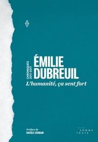 Émilie Dubreuil - L'humanité, ça sent fort - Chroniques, 2011-2017.