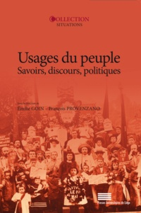 Émilie Goin et François Provenzano - Usages du peuple - Savoirs, discours, politiques.