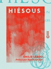 Émilie Lerou et Marcel Schwob - Hiésous - Roman.