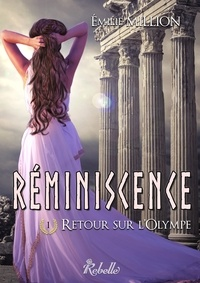 Émilie Million - Réminiscence - 1 - Retour sur l'Olympe.