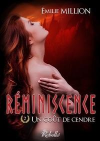 Émilie Million - Réminiscence - 2 - Un goût de cendre.