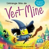 Émilie Pépin - L'étrange fête de Vert Mine.