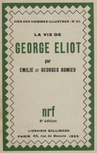 Émilie Romieu et Georges Romieu - La vie de George Eliot.