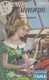 Émilienne Chardon - Du grenier au plein ciel.