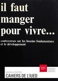 Équipe des Cahiers - Il faut manger pour vivre… - Controverses sur les besoins fondamentaux et le développement.
