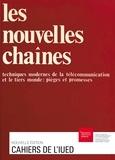 Équipe des Cahiers - Les nouvelles chaînes - Techniques modernes de la télécommunication et le Tiers Monde: pièges et promesses.