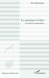 Éric Boutouyrie - La musique techno - Une approche sociogéographique.