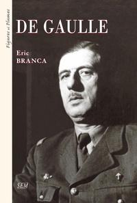 Éric Branca - De Gaulle.