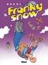 Éric Buche - Franky Snow T11 : S'envoie en l'air.