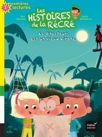 Éric Chevreau - Les histoires de la récré - Le directeur est un vieux pirate GS/CP 5/6 ans.