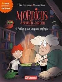 Éric Chevreau et Eric Chevreau - Mordicus, apprenti sorcier 1 - Potion pour un papa raplapla.